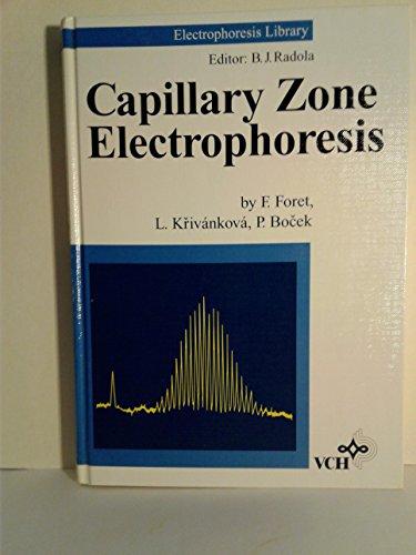 Capillary Zone Electrophoresis (Electrophoresis Library): Foret, F.; Krivankova,
