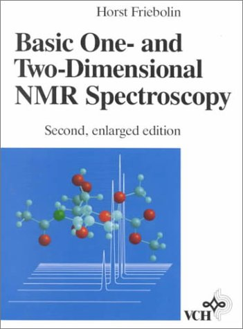 9781560817963: Basic One- and Two-Dimensional NMR Spectroscopy, 2nd Enlarged Edition