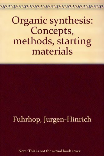 9781560818236: Organic synthesis: Concepts, methods, starting materials