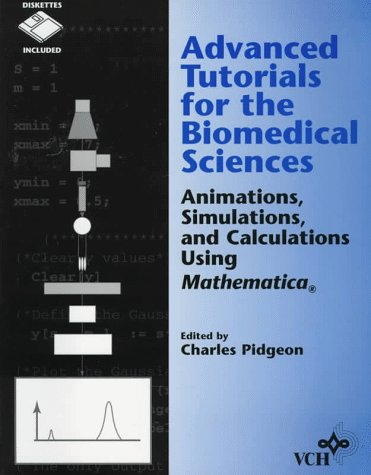 9781560819509: Advanced Tutorials for the Biomedical Sciences: Animations, Simulations, and Calculations Using Mathematica