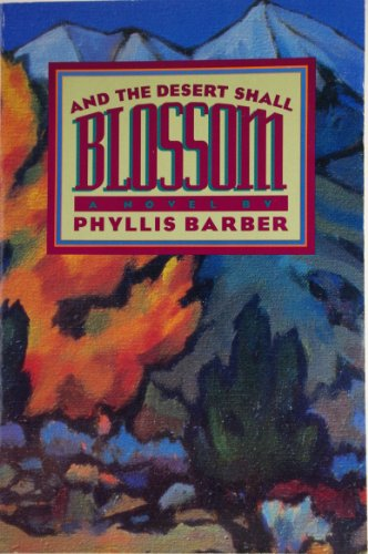 9781560850366: And the Desert Shall Blossom: A Novel