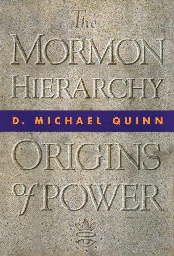 Mormon Hierarchy (Hardcover): D. Michael Quinn