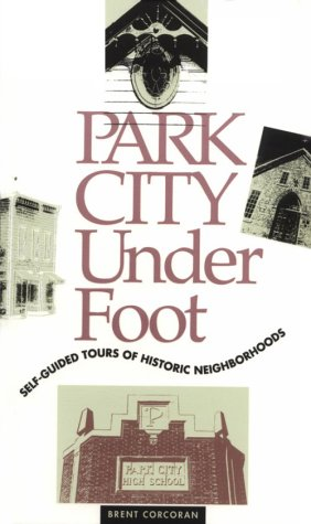 9781560850656: Park City Underfoot: Self-Guided Tours of Historic Neighborhoods