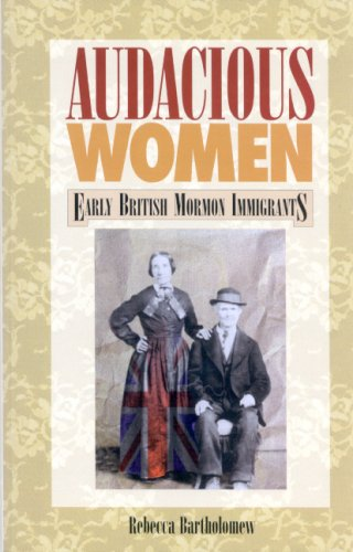 9781560850663: Audacious Women: Early British Mormon Immigrants