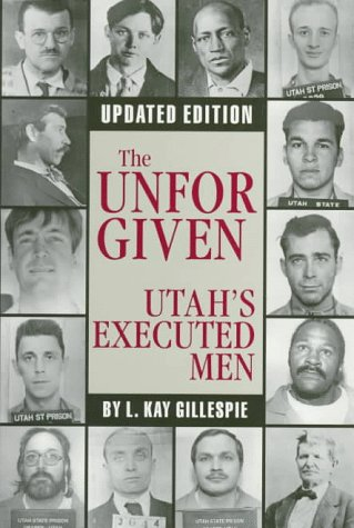 9781560850984: The Unforgiven: Utah's Executed Men