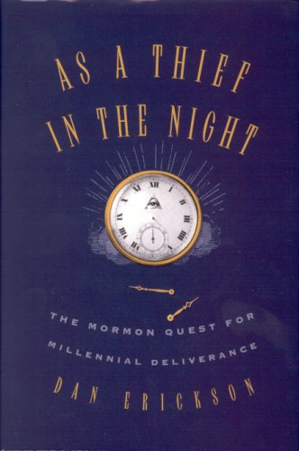 9781560851004: As a Thief in the Night: The Mormon Quest for Millennial Deliverance