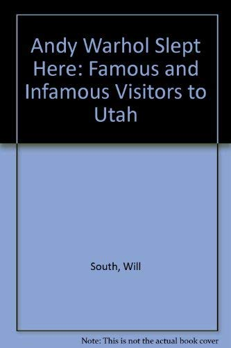9781560851097: Andy Warhol Slept Here: Famous and Infamous Visitors to Utah
