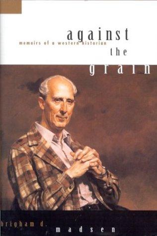 9781560851134: Against the Grain: Memoirs of a Western Historian