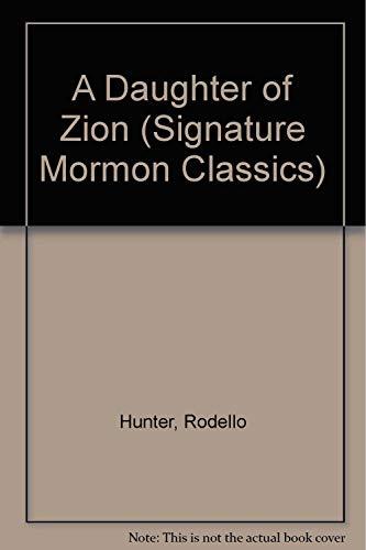 9781560851226: A Daughter of Zion (Signature Mormon Classics)