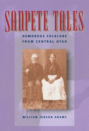 9781560851271: Sanpete Tales: Humorous Folklore from Central Utah