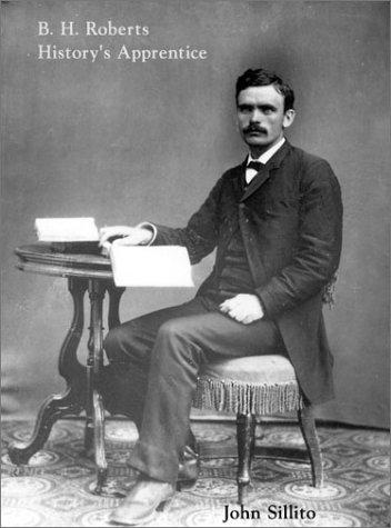History's Apprentice: The Diaries of B. H. Roberts: Roberts, B.H.