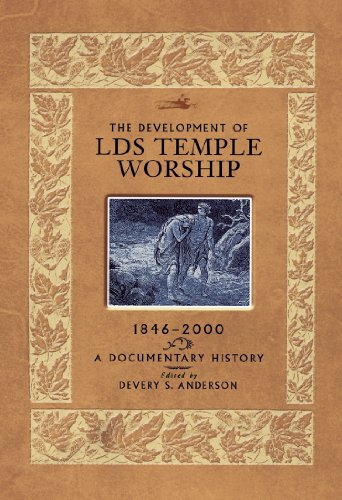Development of LDS Temple Worship 1846-2000: Anderson, Devery S.