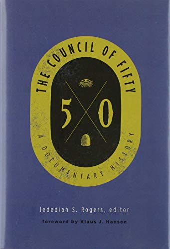 The Council of Fifty - A Documentary History: Jedediah S. Rogers
