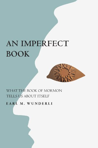 9781560852308: An Imperfect Book: What the Book of Mormon Tells Us about Itself