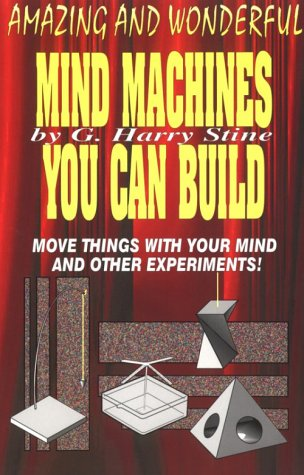 Amazing and Wonderful Mind Machines You Can Build