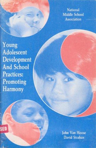 Young Adolescent Development & School Practices: Promoting Harmony: John Van Hoose
