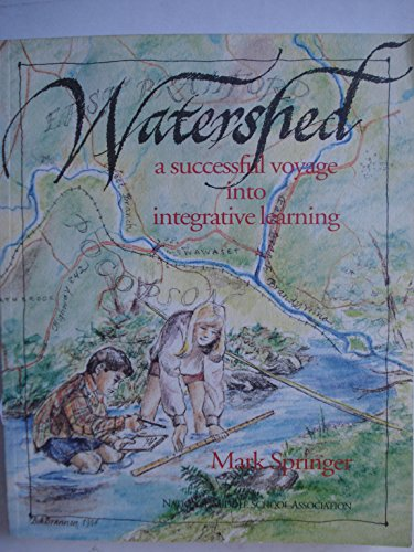 Watershed: A Successful Voyage into Integrative Learning: Springer, Mark
