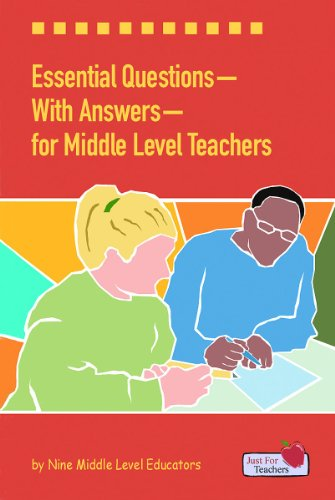 Essential Questions-with Answers-for Middle Level Teachers: Nine Middle Level