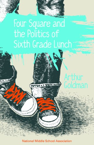 Four Square and the Politics of Sixth Grade Lunch: Arthur Goldman