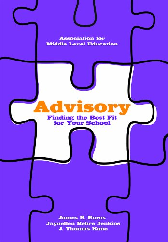 Advisory: Finding the Best Fit for Your School: Burns, Jim; Jenkins, Jaynellen Behre; Kane, J. ...