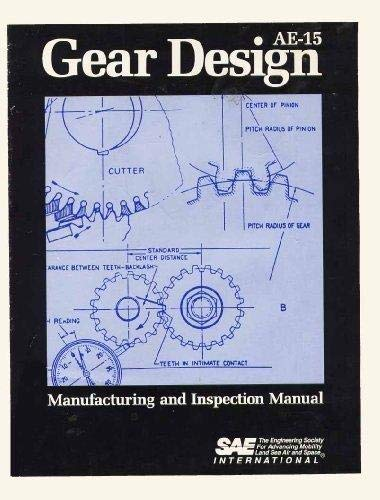 Gear Design A E-15: Manufacturing And Inspection: Society of Automotive