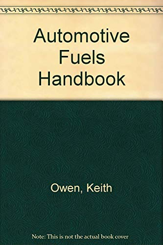 Automotive Fuels Handbook: Owen, K, Coley,