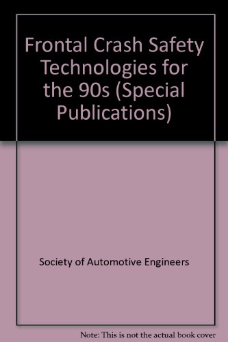 9781560911166: Frontal Crash Safety Technologies for the 90'S/Sp-852 (S P (Society of Automotive Engineers))