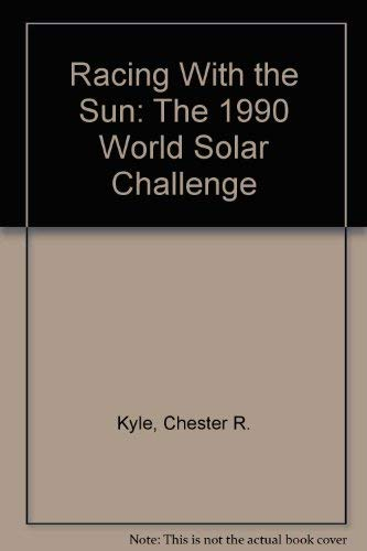 9781560911616: Racing With the Sun: The 1990 World Solar Challenge