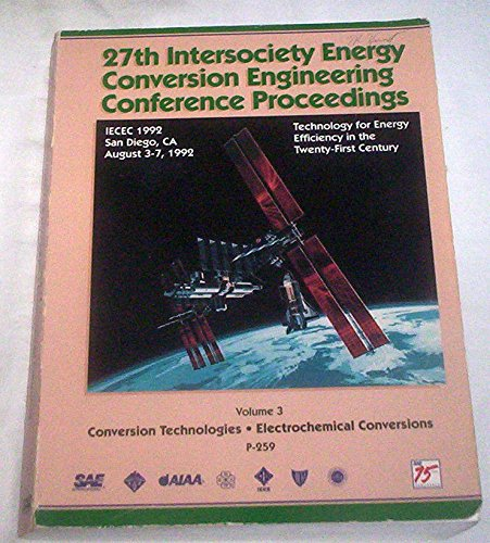 Proceedings of the 27th Intersociety Energy Conversion Engineering Conference: Iecec-92 San Diego, ...