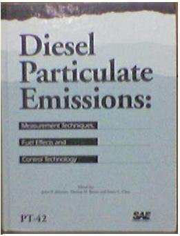 Diesel Particulate Emissions: Measurement Techniques, Fuel Effects and Control Technology (Progress in Technology) (1560913045) by John H. Johnson; Thomas M. Baines