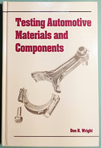 Testing Automotive Materials and Components: Wright, Don H.