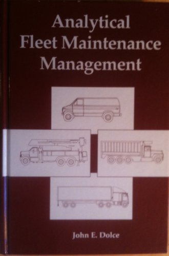 Analytical Fleet Maintenance Management: John Dolce; John