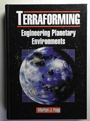 Terraforming: Engineering Planetary Environments: Martyn J. Fogg