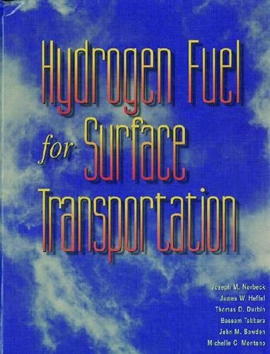 Hydrogen Fuel for Surface Transportation (Premiere Series: Joseph M. Norbeck,