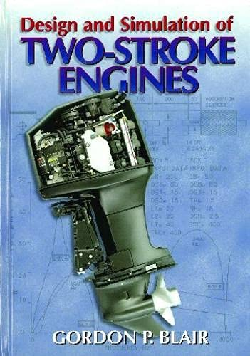 Design and Simulation of Two-Stroke Engines (Hardback): Gordon P. Blair