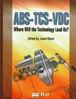 9781560917502: Abs-Tcs-Vdc: Where Will the Technology Lead Us? (Progress in Technology)