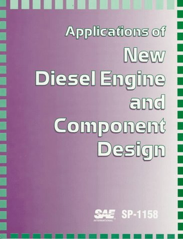 9781560917885: Applications of New Diesel Engine and Component Design (S P (Society of Automotive Engineers))