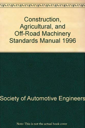 9781560918745: Sae Construction, Agricultural and Off-Road Machinery Standards Manual