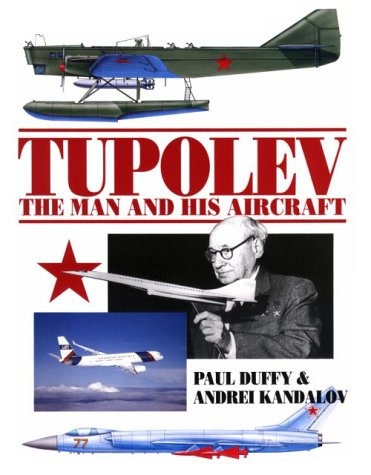 9781560918998: Tupolev - The Man and His Aircraft (Reference)