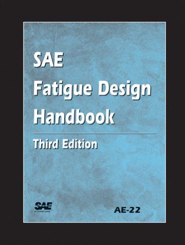 SAE Fatigue Design Handbook (Paperback): Society of Automotive