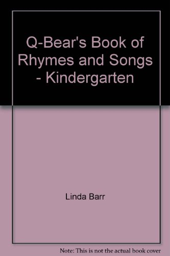 Q-Bear's Book of Rhymes and Songs -: Linda Barr, Carol