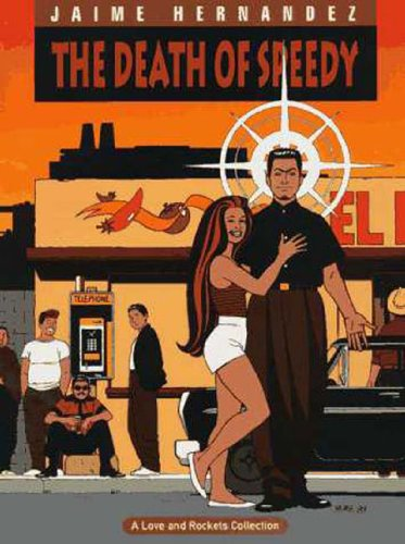 Death of Speedy: Love & Rockets Volume: Hernandez, Jaime.