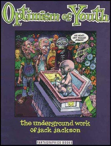9781560970675: Optimism of Youth: The Underground Work of Jack Jackson