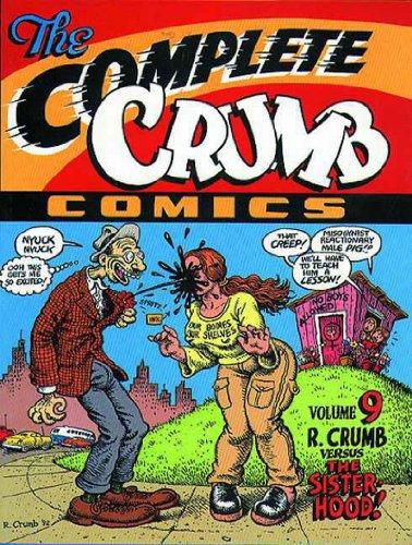 The Complete Crumb Comics Vol. 9: R. Crumb versus the Sisterhood: Robert Crumb