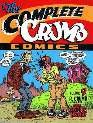 The Complete Crumb, Volume 9: R. Crumb Versus the Sisterhood