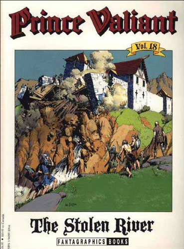Prince Valiant, Vol. 18: The Stolen River: Foster, Harold