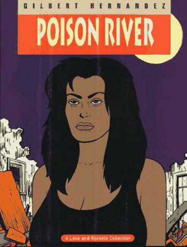 Love & Rockets Vol. 12: Poison River: Hernandez, Gilbert