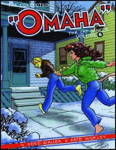 Omaha the Cat Dancer, Volume Six (Omaha the Cat Dancer, 6): Worley, Kate, Waller, Reed