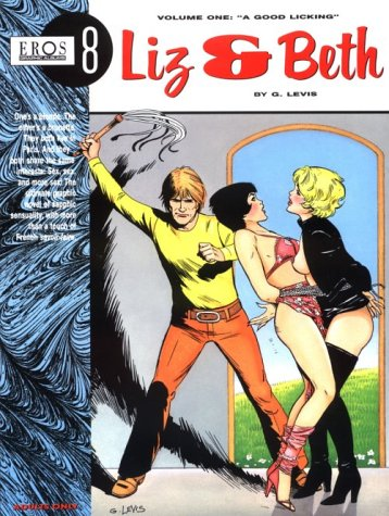 Liz and Beth Vol. 1: 'A Good Licking' (Eros Graphic Album Series No 8): G. Levis