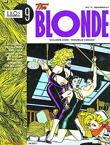 9781560972075: The Blonde Volume 1: Double Cross (Eros Graphic Albums)
